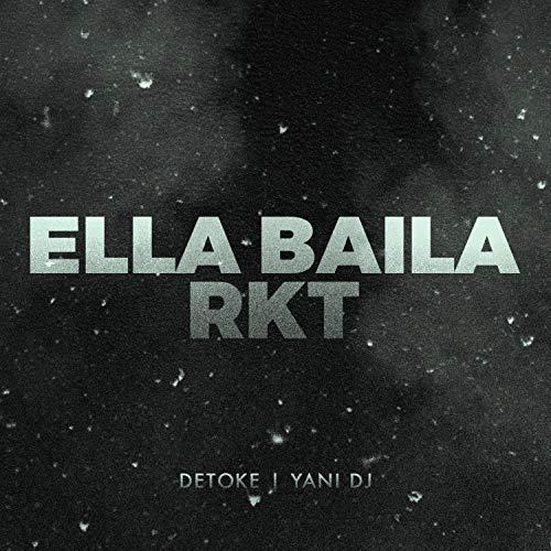 Ella Baila Rkt (feat. Yani DJ)