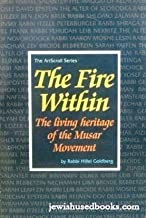 The Fire Within : The Living Heritage of the Mussar Movement