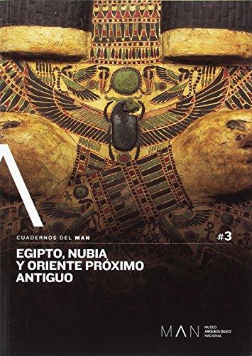 Egipto, Nubia y Oriente Próximo Antiguo (Cuadernos del Man)