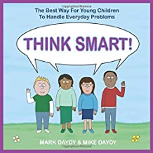 THINK SMART!: The Best Way For Young Children To Handle Everyday Problems