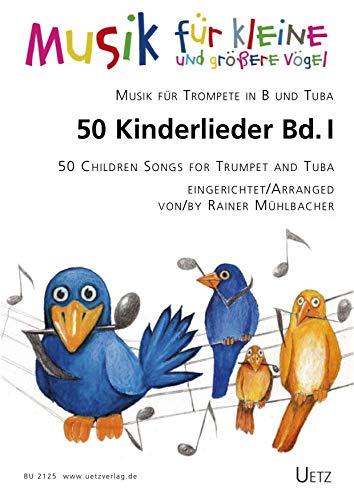 50 Kinderlieder für Trompete in B und Tuba (I) / 50 Children Songs for Trumpet in Bb and Tuba (I) (Spielpartitur)