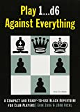 Play 1…d6 Against Everything: A Compact And Ready-to-use Black Repertoire For Club Players-Zude, Erik Hickl, Jörg