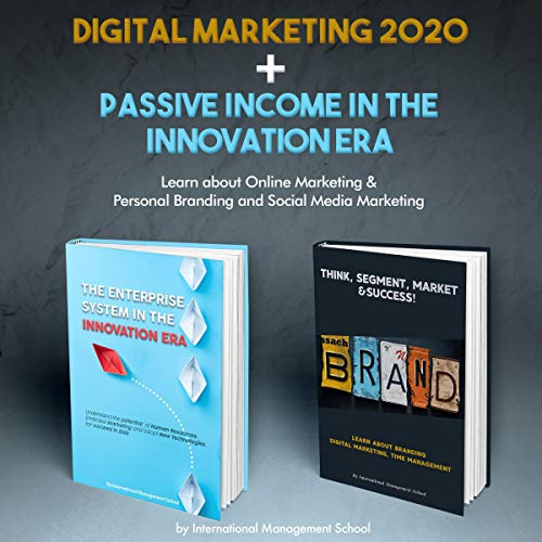 Digital Marketing 2020 + Passive Income in the Innovation Era  By  cover art