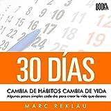 30 Días: Cambia De Hábitos, Cambia De Vida