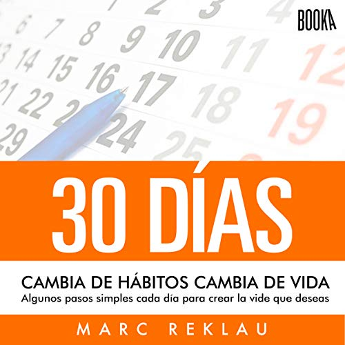 30 Días [30 Days]     Cambia De Hábitos, Cambia De Vida [Changing Habits, Lifestyle Changes]              By:                                                                                                                                 Marc Reklau                               Narrated by:                                                                                                                                 Julio Hernandez                      Length: 4 hrs and 42 mins     22 ratings     Overall 4.6