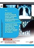 Técnico/a Especialista Grado Superior Sanitario en Radiodiagnóstico (subgrupo C1) Centros Hospital Universitario Vall d'Hebron, Hospital Universitario ... Hospital de Viladecans. Test (Colección 1494)