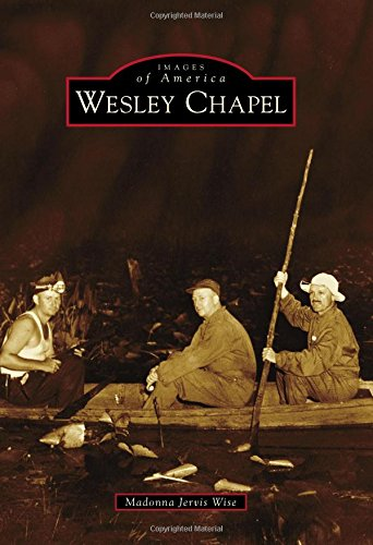 Wesley Chapel (Images of America)