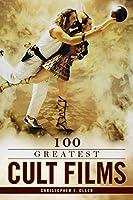 100 Greatest Cult Films (100 Greatest...)