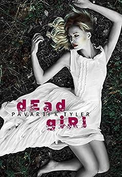 Dead Girl: An Erotic Horror Short Shory by [Pavarti K. Tyler]