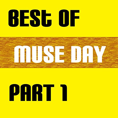 Best of muse day - greatest hits [part 1]