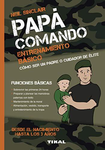 Papá comando. Entrenamiento básico (Papa comando)