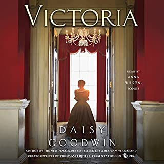 Victoria     A Novel              By:                                                                                                                                 Daisy Goodwin                               Narrated by:                                                                                                                                 Anna Wilson-Jones                      Length: 12 hrs and 25 mins     2,123 ratings     Overall 4.5