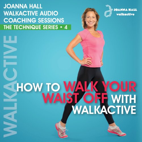 How to Walk Your Waist off with Walkactive     Walkactive Audio Coaching Sessions - The Technique Series, #4              By:                                                                                                                                 Joanna Hall                               Narrated by:                                                                                                                                 Joanna Hall                      Length: 30 mins     Not rated yet     Overall 0.0