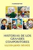 HISTORIAS DE LOS GRANDES COMPOSITORES VERSIÓN CUENTO INFANTIL