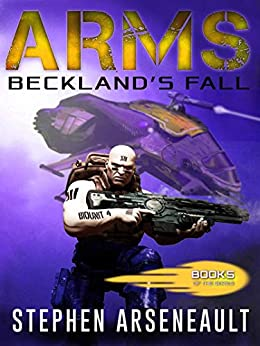 ARMS Beckland's Fall: (Book 5) by [Stephen Arseneault, Elizabeth Mackey]