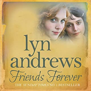 Friends Forever                   By:                                                                                                                                 Lyn Andrews                               Narrated by:                                                                                                                                 Anne Dover                      Length: 8 hrs and 30 mins     12 ratings     Overall 4.7