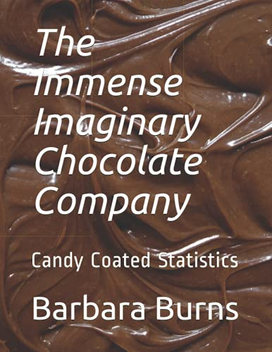 The Immense Imaginary Chocolate Company: Candy Coated Statistics