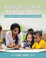 Developmental Domains in Early Childhood: New Approaches for Studying Child Growth and Development