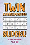 Twin Corresponding Sudoku Level 3: Hard Vol. 10: Play Twin Sudoku With Solutions Grid Hard Level Volumes 1-40 Sudoku Variation Travel Friendly Paper ... Math Challenge All Ages Kids to Adult Gifts