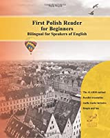 First Polish Reader for Beginners: Bilingual for Speakers of English (Graded Polish Readers)