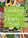Cooking From The Heart With Soul: Quick and Easy Recipes