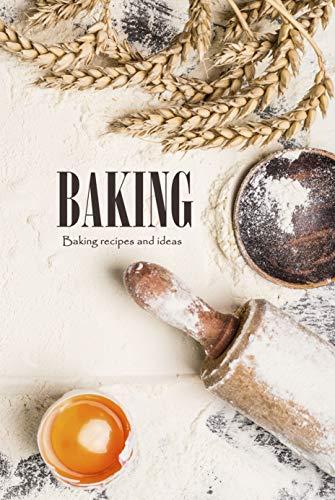 Baking: Baking recipes and ideas: Baking Book