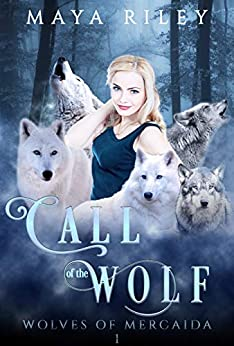 Call of the Wolf (Wolves of Mercaida Book 1) by [Maya Riley]