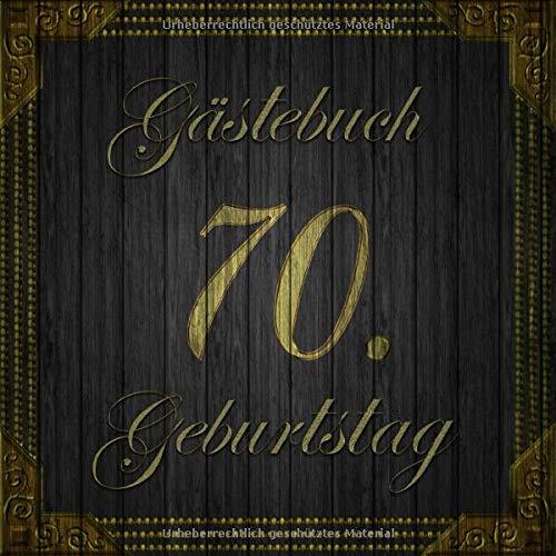 Gästebuch 70. Geburtstag: Vintage Gästebuch in edlem Schwarz und Gold auf Holz-Optik I 80 Seiten...