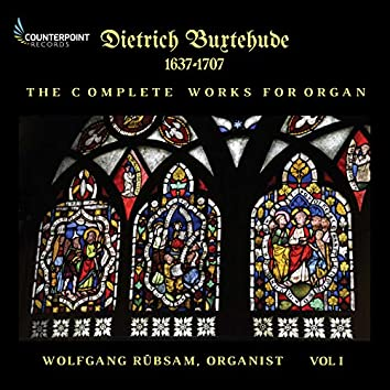 Buxtehude: Complete Works for Organ, Vol. 1
