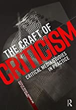 The Craft of Criticism: Critical Media Studies in Practice
