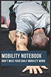 Mobility Notebook: Don't miss your daily mobility work