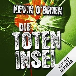 Die Toteninsel                   Autor:                                                                                                                                 Kevin O'Brien                               Sprecher:                                                                                                                                 Nils Nelleßen                      Spieldauer: 14 Std. und 34 Min.     112 Bewertungen     Gesamt 4,4
