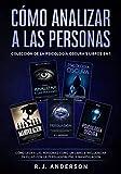 Cómo analizar a las Personas: Colección de la Psicología Oscura 5 libros en 1 – Cómo leer a las personas como un libro e influenciar en ellas con la Persuasión, PNL y Manipulación