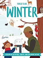 Forest Club Winter: A Season of Activities, Crafts, and Exploring Nature