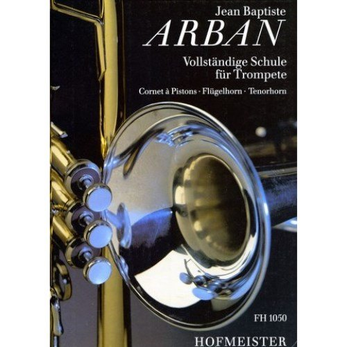 Hofmeister Arban volledige school voor trompetten. Cornet a Pistons - vleugelhoorn - Tenorhoorn