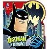 Batman is Brave (DC Board Books)