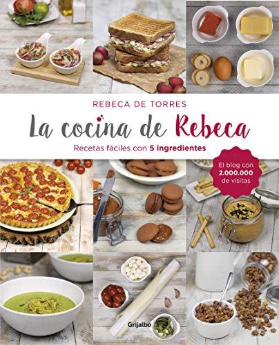 La cocina de Rebeca: Recetas fáciles con 5 ingredientes (Sabores)