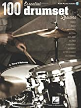 100 Essential Drumset Lessons: Rock * Jazz * Funk * Metal * Hip-Hop * Blues * Country * Reggae * Afro-Cuban * More!