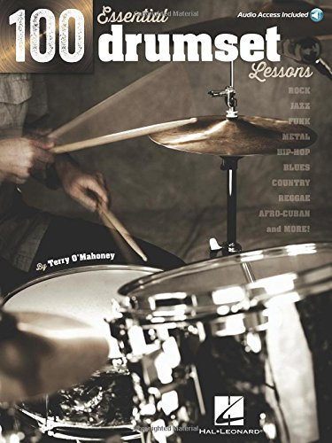 100 Essential Drumset Lessons: Rock * Jazz * Funk * Metal * Hip-Hop * Blues * Country * Reggae * Afro-Cuban * More! [Lingua inglese]