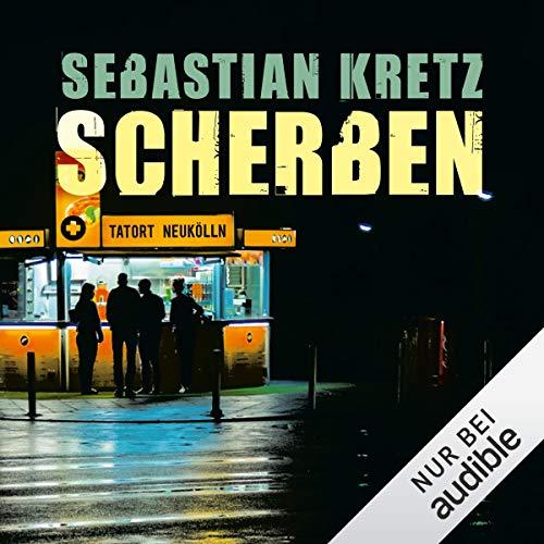 Scherben. Tatort Neukölln audiobook cover art