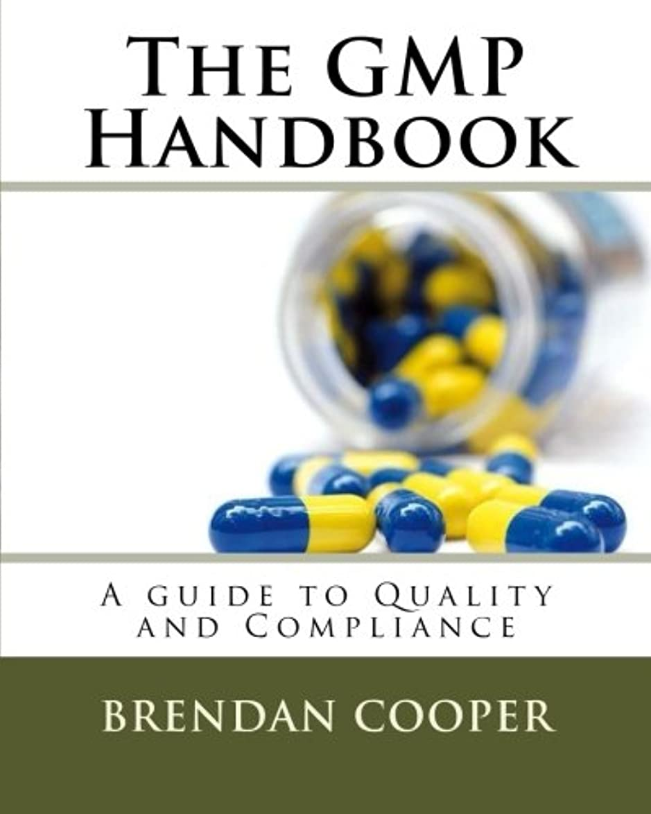 再開法律発生The GMP Handbook: A Guide to Quality and Compliance