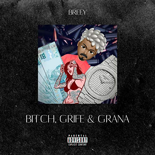 Bitch, Grife & Grana [Explicit]