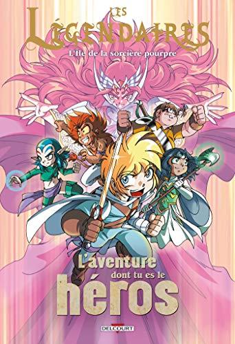 Les Légendaires - L'aventure dont tu es le héros T02: L'île de la sorcière pourpre