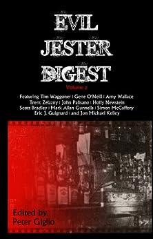 Evil Jester Digest, Volume 2 by [Holly Newstein, Amy Wallace, Trent Zelazny, John Palisano, Jon Michael  Kelley, Mark Allan Gunnells, Gene O'Neill, Simon McCaffery, Tim Waggoner, Peter Giglio]