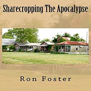 Sharecropping the Apocalypse: A Prepper Is Cast Adrift audiobook cover art