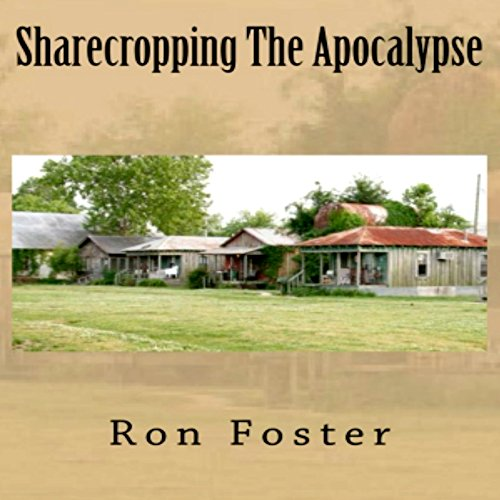 Sharecropping the Apocalypse: A Prepper Is Cast Adrift cover art