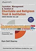 Commercial's Formation, Management and Taxation of Charitable and Religious Trust and Institution Under Income Tax law - 6th Edition 2021