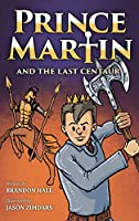 Prince Martin and the Last Centaur: A Tale of Two Brothers, a Courageous Kid, and the Duel for the Desert (Prince Martin Epic)