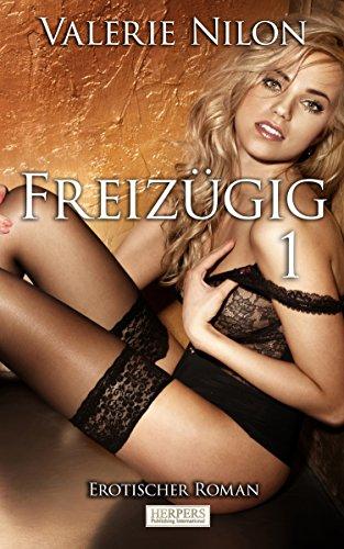 Freizügig 1 - Erotischer Roman