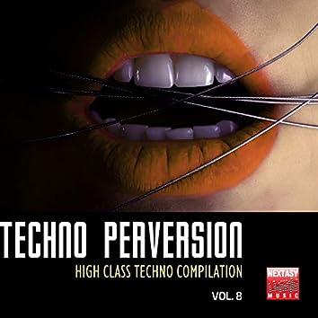 Techno Perversion, Vol. 8 (High Class Techno Compilation)